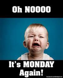 Sad Baby Meme - monday image 5310 oh nooooo it s monday again baby crying