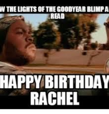 Rachel Meme - 25 best memes about happy birthday rachel meme happy