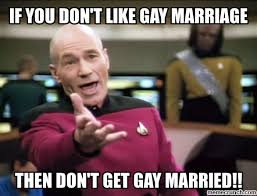 Gay Marriage Memes - you don t like gay marriage