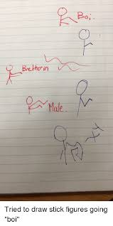 Funny Stick Figure Memes Of 2017 On Sizzle Here - boi breth in 0 funny meme on sizzle