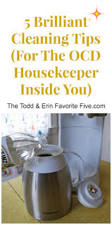 Cleaning Tips For Home Meticulous Cleaning Tips For The Ocd Inside You The Todd And