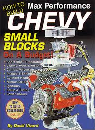 how to build max performance chevy small blocks on a budget s a