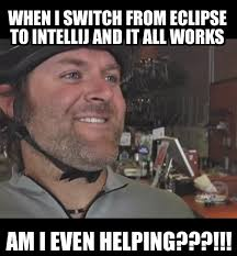 Works For Me Meme - jsf xhtml sometimes i don t know if it s me or the ide does all