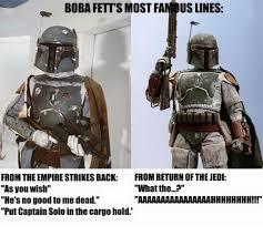 Boba Fett Meme - boba fett s most fus lines from the empire strikes back from