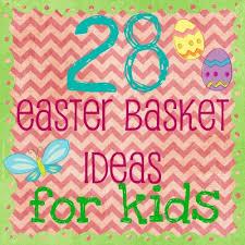 easter gift ideas for kids 28 easter basket ideas wait til your gets home