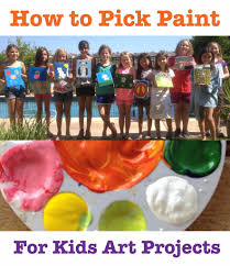 how to pick paints for kid art projects art teacher spramani