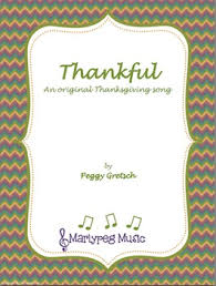 thankful thanksgiving elementary choral secular sacred song by