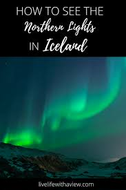 travel deals iceland northern lights how to see the northern lights in iceland iceland northern lights