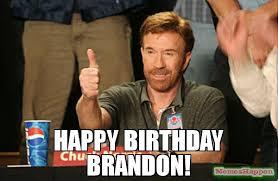 Brandon Meme - happy birthday brandon meme chuck norris approves 62539