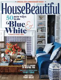 housebeautiful magazine sneak peek house beautiful celebrates 120 years quintessence