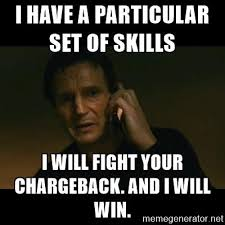 Liam Neeson Meme Generator - everything you need to know before you hire a chargeback analyst humor