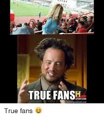 True Story Meme Generator - true fans story com memegenerator net true fans soccer meme