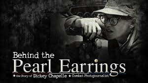 chapelle earrings the pearl earrings the story of dickey chapelle combat