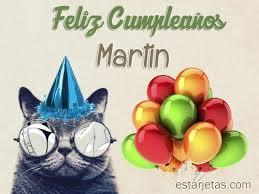 imagenes que digan feliz cumpleaños martin feliz cumpleaños martin 9 imágenes de estarjetas com