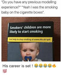 Cigarette Memes - do you have any previous modelling experience yeah i was the