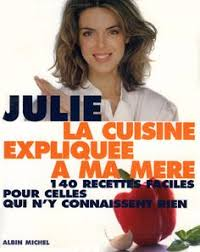 la cuisine de julie pin by julie andrieu officiel on les livres de julie andrieu