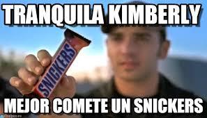 Kimberly Meme - tranquila kimberly snickers meme on memegen