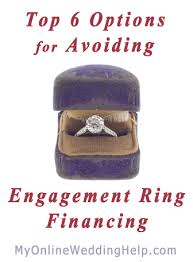 engagement ring financing top six options for avoiding engagement ring financing my online
