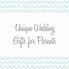 wedding gift for parents unique wedding gifts for parents