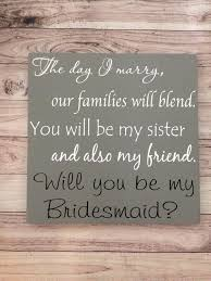 will you be my of honor ideas best 25 be my bridesmaid ideas on bridesmaid