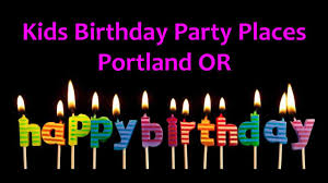 birthday party places kids birthday party places in portland or