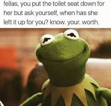 Toilet Seat Down Meme - dopl3r com memes fellas you put the toilet seat down for her