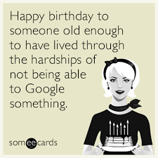 Happy Birthday Memes Funny - funny birthday memes ecards someecards