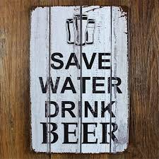 vintage home decor wholesale 2018 wholesale save water drink beer vintage home decor 20 30 cm