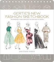 gertie u0027s new fashion sketchbook indispensable figure templates