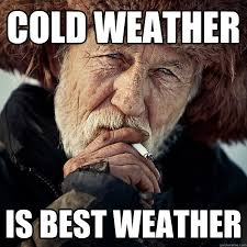 Funny Cold Meme - cold weather is best weather stereotypical old russian man