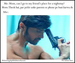 Indian Parents Memes - the everyday struggles of growing up with strict parents in india