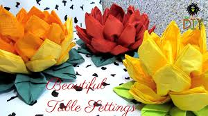 paper napkin flower tutorial lotus of napkins beautiful table setting how to fold napkins as