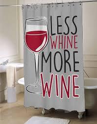 less whine more wine shower curtain myshowercurtains