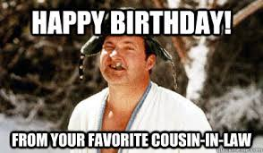 Happy Birthday Cousin Meme - 20 best happy birthday memes for your favorite cousin