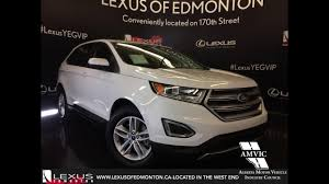 lexus suv used 2016 used 2016 white ford edge sel awd walakround review whitecourt