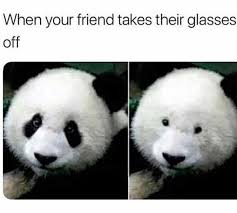 Glasses Off Meme - dopl3r com memes when your friend takes their glasses off