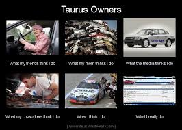Ford Owner Memes - car memes general automotive discussion taurus sable owners club