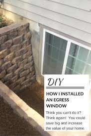 egress window installation learn how to install an egress window
