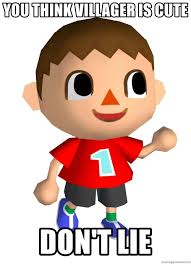 Animal Crossing Villager Meme - you think villager is cute don t lie animal crossing boy meme