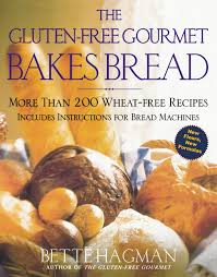 Recipe For Gluten Free Bread Machine The Gluten Free Gourmet Bakes Bread More Than 200 Wheat Free