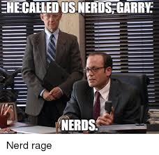 Nerd Rage Meme - ehecalledusnerds garry nerds mgtipcom nerd rage nerd meme on sizzle