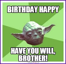 Memes And Funny Pics - funny birthday memes for dad mom brother or sister