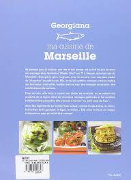 cuisine marseillaise recettes amazon fr géorgiana ma cuisine de marseille georgiana livres