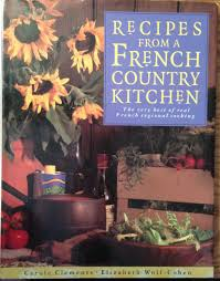 recipes from a french country kitchen the very best of real