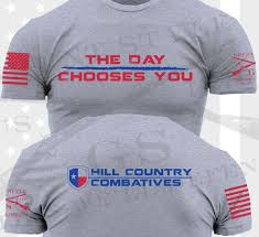 the day chooses you u201d shirt u2013 hill country combatives