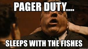 Pager Meme - pager duty sleeps with the fishes luca brasi 2 meme generator