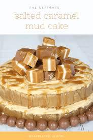 salted caramel mud cake moist u0026 dense bake play smile