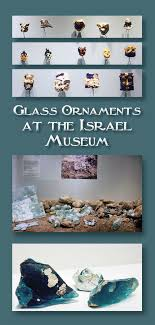 glass ornaments at the israel museum volume 40 1 ornament magazine