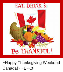 eat drink be thankful happy thanksgiving weekend canada l 3
