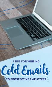 Good Email To Send With Resume 7 Tips For Writing Cold Emails To Prospective Employers